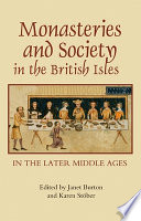 Monasteries and Society in the British Isles in the Later Middle Ages