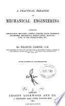 A Practical Treatise On Mechanical Engineering