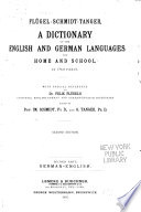 Flügel-Schmidt-Tanger, a Dictionary of the English and German Languages: German-English