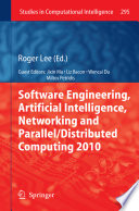 Software Engineering  Artificial Intelligence  Networking and Parallel Distributed Computing 2010 Book