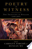 Poetry of Witness  The Tradition in English  1500 2001