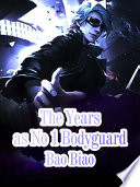 The Years as No 1 Bodyguard