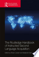 The Routledge Handbook of Instructed Second Language Acquisition Book