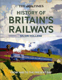 The Times History of Britain's Railways