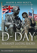 Major   Mrs Holt s Definitive Battlefield Guide to the D Day Normandy Landing Beaches  75th Anniversary Edition with GPS References