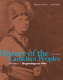History of the Canadian Peoples  Beginnings to 1867 Book