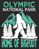 Olympic National Park Home Of Bigfoot