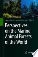 Perspectives on the Marine Animal Forests of the World Book