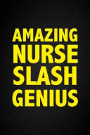 Amazing Nurse Slash Genius