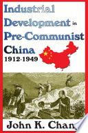 Industrial Development in Pre Communist China  1912 1949 Book