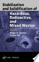 Stabilization and Solidification of Hazardous  Radioactive  and Mixed Wastes