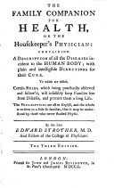 The Family Companion for Health  Or The Housekeeper s Physician  Containing a Description of All the Diseases Incident to the Human Body     The Third Edition