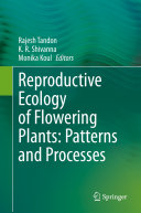 Reproductive Ecology of Flowering Plants  Patterns and Processes