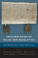Archaeologies of Rules and Regulation