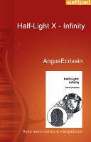 Half Light X   Infinity