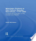 Marriage Fictions in Old French Secular Narratives  1170 1250 Book