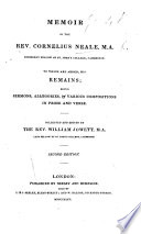 Memoir Of Cornelius Neale To Which Are Added His Remains Being Sermons Allegories C Collected And Edited By W Jowett Etc