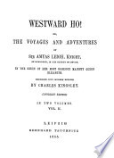 Westward Ho   Or  The Voyages and Adventures of Sir Amyas Leigh  Knight