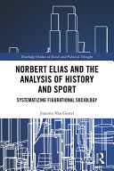 Norbert Elias and the Analysis of History and Sport