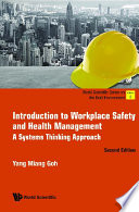 Introduction To Workplace Safety And Health Management: A Systems Thinking Approach (Second Edition)