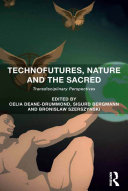 Technofutures  Nature and the Sacred