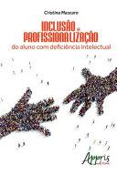 Inclusão e profissionalização do aluno com deficiência intelectual