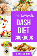 Dash Diet  Diet Cookbook Delicious Recipes   Weight Loss Solution Books For Beginners Action Plan Book