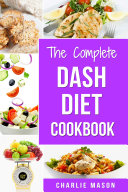 Dash Diet: Diet Cookbook Delicious Recipes & Weight Loss Solution Books For Beginners Action Plan Book Pdf/ePub eBook