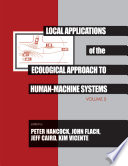 Local Applications of the Ecological Approach To Human Machine Systems