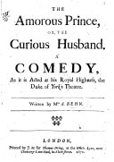 The amorous prince  or  The curious husband  a comedy  in verse  2 variant copies