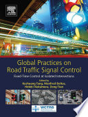 Global Practices On Road Traffic Signal Control Book PDF