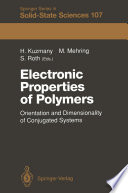 Electronic Properties of Polymers  : Orientation and Dimensionality of Conjugated Systems Proceedings of the International Winter School, Kirchberg, (Tyrol) Austria, March 9–16, 1991