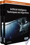 Handbook of Research on Artificial Intelligence Techniques and Algorithms