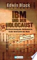 IBM und der Holocaust  : die Verstrickung des Weltkonzerns in die Verbrechen der Nazis
