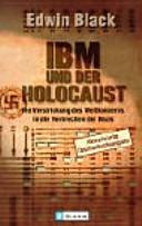 IBM und der Holocaust: die Verstrickung des Weltkonzerns in die ...