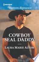 Cowboy Seal Daddy  Mills   Boon Western Romance   Cowboy SEALs  Book 6