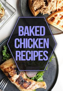 Baked Chicken Recipes  Blank Recipe Book to Write in Cookbook Organizer