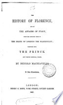 The history of Florence ... together with The prince, and various historical tracts