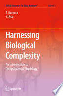 Harnessing Biological Complexity