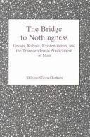 The Bridge to Nothingness