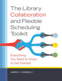 The Library Collaboration and Flexible Scheduling Toolkit: Everything You Need to Know to Get Started