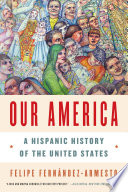 Our America  A Hispanic History of the United States Book
