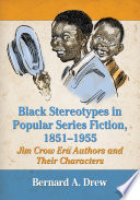 Black Stereotypes in Popular Series Fiction, 1851Ð1955