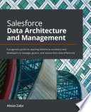 Salesforce Data Architecture and Management