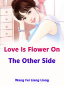 Love Is Flower On The Other Side