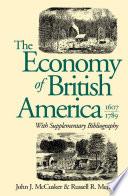 The Economy of British America  1607 1789