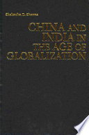 China and India in the Age of Globalization Book