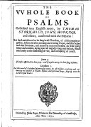The Whole Book of Psalms, Collected Into English Metre, by Thomas Sternhold, John Hopkins, and Others, Etc