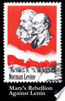 Marx s Rebellion Against Lenin