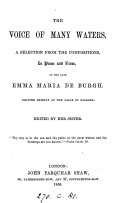 The Voice of Many Waters. A Selection from the Compositions, in Prose and Verse, of the Late Emma Maria De Burgh ... Edited by Her Sister [i.e. Caroline Hunt].